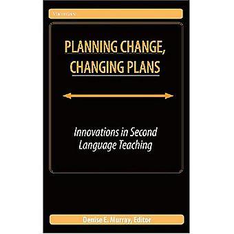 Planung ändern, ändern Pläne: Innovationen im zweiten Sprachunterricht
