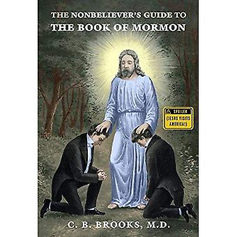 The Nonbeliever's Guide to the Book of Mormon