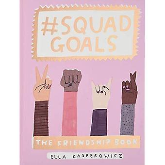 #Squad Goals: The Friendship Book