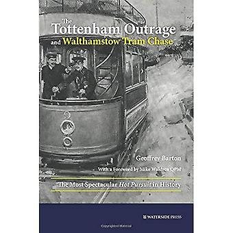 The Tottenham Outrage and Walthamstow Tram Chase: The Most Spectacular Hot Pursuit in History