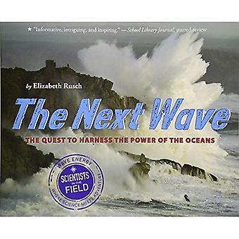 La prossima ondata: La ricerca di sfruttare la potenza degli oceani (scienziati della serie di campo)