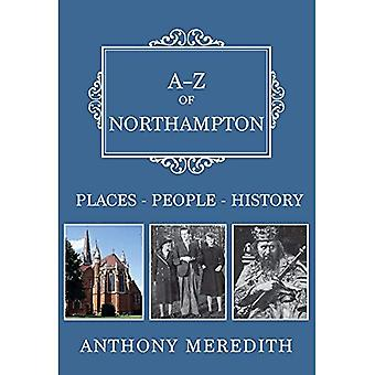 A-Z of Northampton: Places-People-History (A-Z)