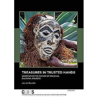 Treasures in Trusted Hands:� Negotiating the Future of Colonial Cultural Objects (CLUES)