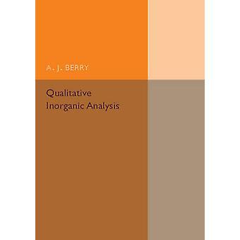 Qualitative Inorganic Analysis by Berry & A. J.