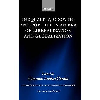 Inequality Growth and Poverty in an Era of Liberalization and Globalization by Cornia & Giovanni Andrea