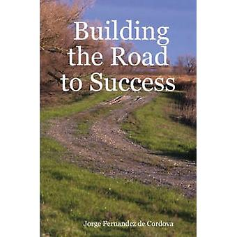 Gebouw van de weg naar succes door Fernandez de Cordova & Jorge