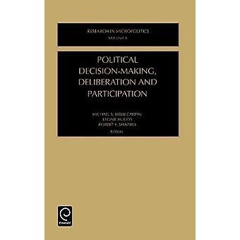 Political DecisionMaking Deliberation and Participation by Delli Carpini & Michael X.