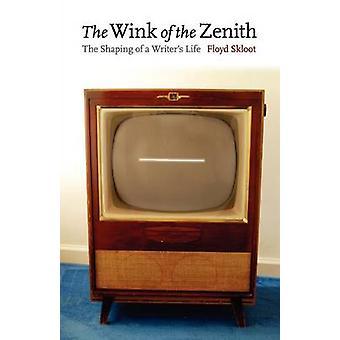 Le clin de œil du Zénith le façonnage d'une vie d'écrivains par Skloot & Floyd