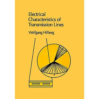 Electrical Characteristics of Transmission Lines An Introduction to the Calculation of Characteristic Impedances... by Hilberg & Wolfgang