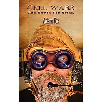 Cell Wars  The Battle for Brian by Fox & Adam