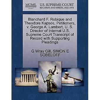 Blanchard F. Robique en Theodore Kapsos rekwestranten v. George A. Lambert U. S. directeur van interne Amerikaanse Hooggerechtshof Transcript van Record met ondersteuning van de pleidooien door Gill & G Wray