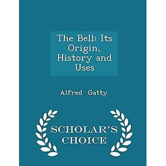 La campana de su historia de origen y usos académicos opción edición por Gatty y Alfred