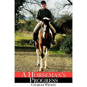 A Horsemans Progress by Wilson & Charles