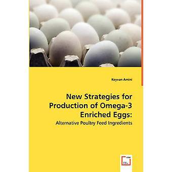 Neue Strategien für die Produktion von Omega3 bereichert Eier Alternative Geflügel Futterkomponenten von Amini & Zaher