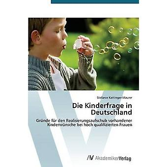 Die Kinderfrage in Deutschland by KattingerMaurer Stefanie