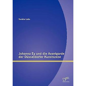 Johanna Ey und die Avantgarde der Dsseldorfer Kunstszene by Labs & Sandra