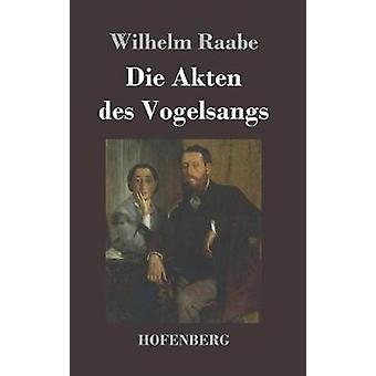 Die Akten des Vogelsangs de Raabe & Wilhelm