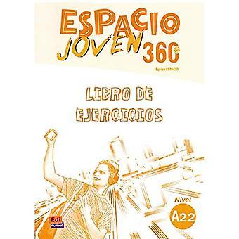 Espacio Joven 360 A2.2 : Student Exercises Book: Libro de Ejercicios con codigo de acceso al ELETeca (Espacio Joven)