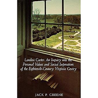 Landon Carter: Eine Untersuchung der persönlichen Werte und sozialen Imperative der Virginia Gentry des 18. Jahrhunderts