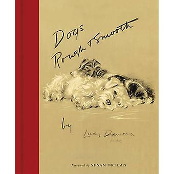 Dogs Rough and Smooth by Lucy Dawson - Susan Orlean - 9780062412904 B
