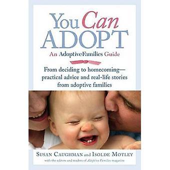 You Can Adopt - An Adoptive Families Guide by Susan Caughman - 9780345