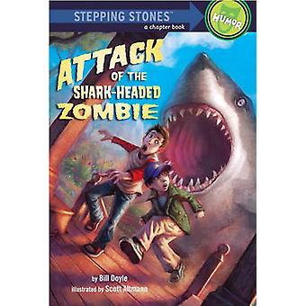 Attack of the Shark-Headed Zombie by Bill Doyle - Scott Altman - 9780