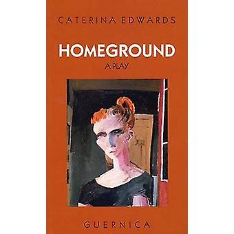 Home Ground by Caterina Edwards - 9780920717028 Book
