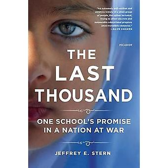 The Last Thousand - One School's Promise in a Nation at War by Jeffrey