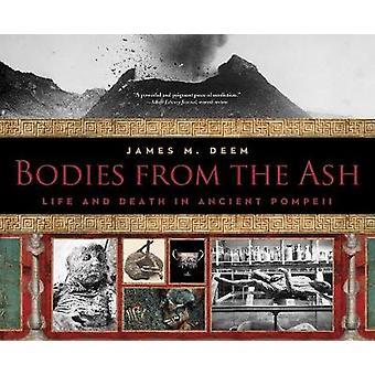 Kroppar från Ash-liv och död i antikens Pompeji av James M. de