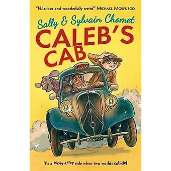 Caleb's Cab by Sally Chomet - 9781406342284 Book