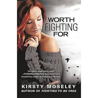 Worth Fighting for by Kirsty Moseley - 9781455595037 Book