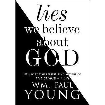 Lies We Believe about God by Paul Young - 9781501128967 Book