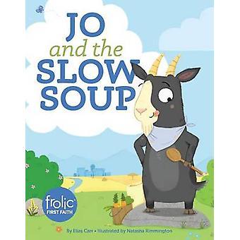 Jo en de Slow Soup van Elias Carr-Natasha Rimmington-97815064104