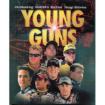 Young Guns - Celebrating NASCAR's Hottest Young Drivers by Woody Cain