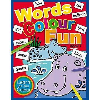 Words Colour Fun - Book 1 - 9781910965399 Book