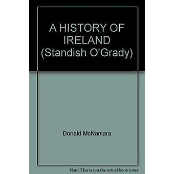 The History of Ireland by Standish O'Grady - Volume I - Volume II by D