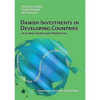 Danish Investments in Developing Countries by Michael W. Hansen - Tor