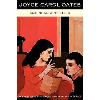 American Appetites by Joyce Carol Oates - 9780062269232 Book