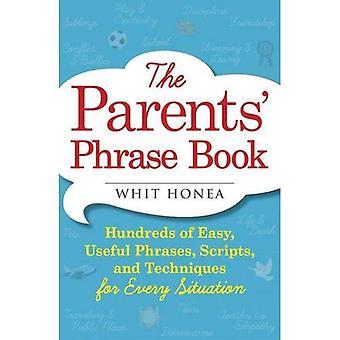 Libro de frase de los padres: Cientos de frases fáciles, útiles, secuencias de comandos y técnicas para cada situación