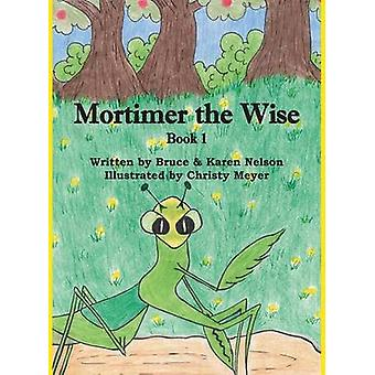 Mortimer the WiseBook 1 by Nelson & Bruce