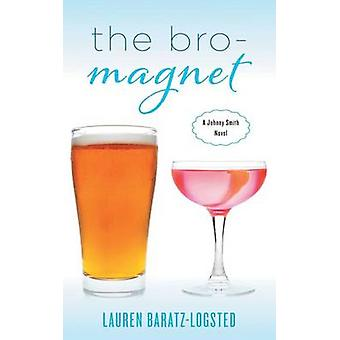 The BroMagnet A Johnny Smith Novel by BaratzLogsted & Lauren