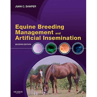 Equine Breeding Management and Artificial Insemination by Juan Samper