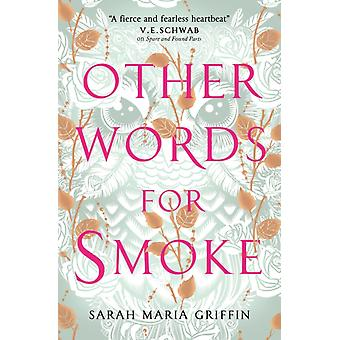 Other Words for Smoke by Sarah Maria Griffin