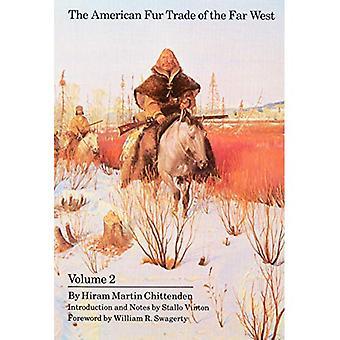 Der amerikanische Pelzhandel des wilden Westens: v. 2 (Bison Book)