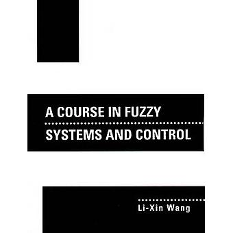 A Course in Fuzzy Systems and Control by Wang & LiXin