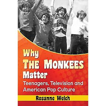 Why the Monkees Matter - Teenagers - Television and American Pop Cultu