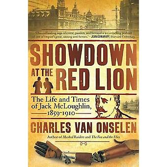 Showdown at the Red Lion The Life and Time of Jack McLoughlin by Van Onselen & Charles