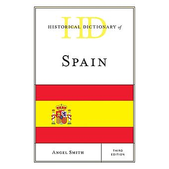 Historical Dictionary of Spain by Smith & Angel
