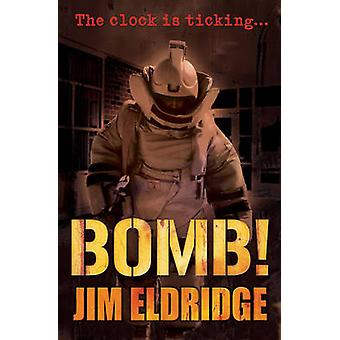 Bomb by Jim Eldridge & Illustrated by Dylan Gibson
