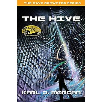The Hive  The Dave Brewster Series Book 3 by Morgan & Karl J.